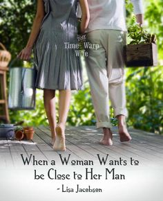 When a Woman Wants to be Close to Her Man - Time-Warp Wife | Time-Warp Wife