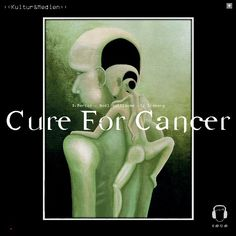 Be alive to see a cure for cancer. Bucket List.