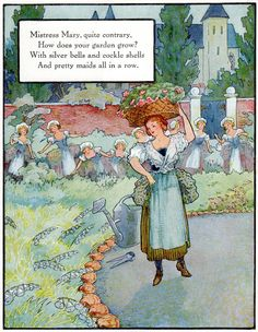 mistress Mary, quite contrary, How does your garden grow?