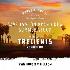 Get all the brand new summer stock for less use the code TRELIEN15 www.houseoftreli.com