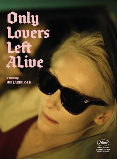 "ONLY LOVERS LEFT ALIVE: ""[A] film that promises to be that rarest of things; a fresh take on the vampire movie."""