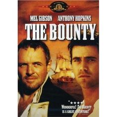 The Bounty, remake of Mutiny on the Bounty, filmed in 1984, starring Mel Gibson and Anthony Hopkins.     My husband and daughter watched all three versions of this classic movie shortly after his diagnosis of terminal cancer. They still remain a family favorite for home viewing.