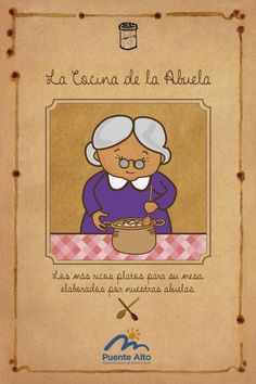 La Cocina de la Abuela  Los más ricos platos para su mesa, elaboradas por nuestras abuelas