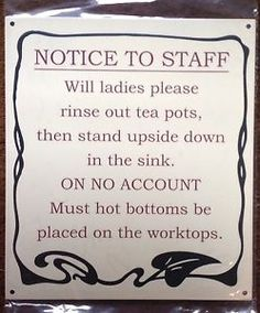 Notice to staff about their hot bottoms.