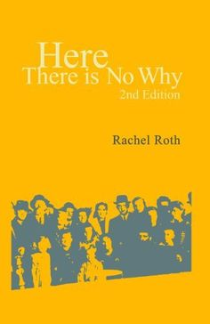 Here There is No Why by Rachel Roth