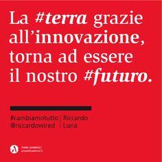 La #terra grazie all'innovazione torna ad essere il nostro #futuro. #cambiamotutto    http://www.cambiamotutto.it/  http://www.progettoadmiral.it/