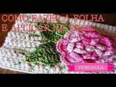 Como fazer folha de crochê para aplicação , e como aplica-lá na peça. - YouTube