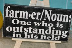 We know lots of outstanding farmers