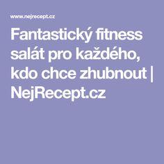 Fantastický fitness salát pro každého, kdo chce zhubnout   NejRecept.cz Food And Drink, Fitness, Diet