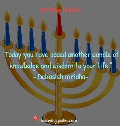 45 Happy Birthday Wishes, Quotes & Messages 2019 - The Saying Quotes Cute Happy Birthday Quotes, Famous Author Quotes, Knowledge And Wisdom, Wise Quotes, Birthday Candles, Growing Up, Birthdays, Messages, Sayings