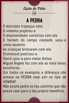A PEDRA...                                                                                                                                                                                 Mais Portuguese Quotes, Thoughts And Feelings, More Than Words, Life Lessons, Favorite Quotes, Quotations, Life Quotes, Self, Inspirational Quotes