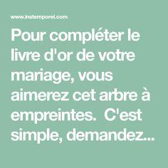 Pour compléter le livre d'or de votre mariage, vous aimerez cet arbre à empreintes. C'est simple, demandez à vos ...