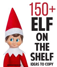 Over 150 Elf on the Shelf ideas to copy!