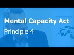 Mental Capacity Act principle 4: Best interests - YouTube