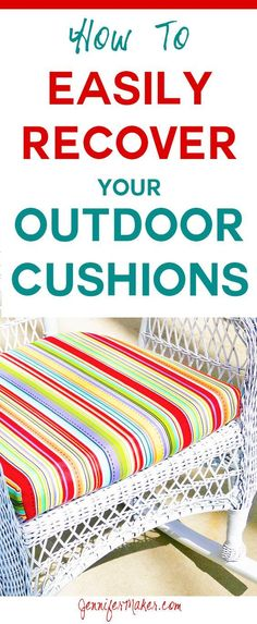 to Recover Your Outdoor Cushions Quick & Easy Recover your cushions for outdoor furniture quickly & easily! Sew and no-sew options included. via your cushions for outdoor furniture quickly & easily! Sew and no-sew options included. Recover Patio Cushions, Patio Furniture Cushions, Diy Outdoor Furniture, Garden Furniture, Antique Furniture, Diy Furniture, Outdoor Chairs, Rustic Furniture, Bedroom Furniture