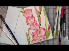 The Frugal Crafter Watercolor Tutorials on YouTube - Gladiolus Using Watercolor Markers
