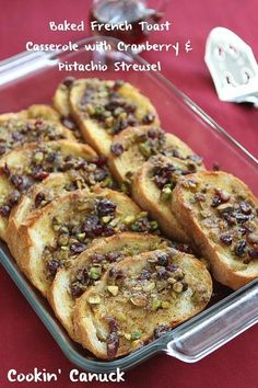Baked French Toast Casserole Recipe with Cranberry  Pistachio Streusel by CookinCanuck