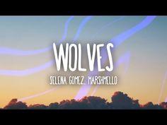 Selena Gomez, Marshmello - Wolves (Lyrics) - YouTube