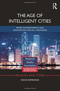 The Age of Intelligent Cities: Smart Environments and Innovation-for-all Strategies (Regions and Cities) by Nicos Komninos http://www.amazon.com/dp/113878219X/ref=cm_sw_r_pi_dp_O-DHub0W5PF8V