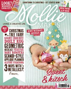 Mollie Makes issue 58 - the one with the felt Christmas tree fairy and free loom kit