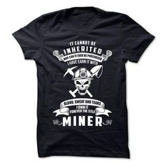 MINER T Shirts, Hoodies Sweatshirts. Check price ==► http://store.customtshirts.xyz/go.php?u=https://www.sunfrog.com/LifeStyle/MINER-63670789-Guys.html?41382