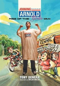 Joining Arnold:Rise of the Girlie Man
