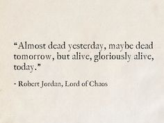 Robert Jordan, Lord of Chaos (The Wheel of Time) Poem Quotes, Lyric Quotes, Words Quotes, Life Quotes, Sayings, Chaos Quotes, Pretty Words, Beautiful Words, Literature Quotes
