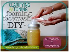 DIY clarifying and toning foaming face wash--I am totally making this.  Soon.