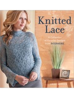 Knitted Lace A Collection of Favorite Designs from Interweave | InterweaveStore.com