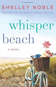 Whisper Beach: A Novel by Shelley Noble http://smile.amazon.com/dp/0062319167/ref=cm_sw_r_pi_dp_Wn5Evb06F51GD