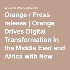 Orange Drives Digital Transformation in the Middle East and Africa with New Innovations in Smart Metering, Solar Power, NFC and Customer Experience Africa News, New Africa, The Middle, Middle East, Press Release, Customer Experience, Solar Power, Innovation, Orange