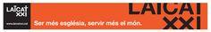 Pancarta. Laïcat XXI, 2014. Portal de Laics i Laiques de l'Església Catòlica a Catalunya. www.laicatxxi.cat. #design #religion #catalonia