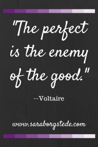 The perfect is the enemy of the good. You know what they say about perfectionism...or do you? Why we must stop trying to be perfect.