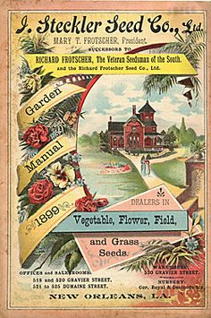 Catalog Information    Company Name:  J. Steckler Seed Co., Ltd.    Catalog Title:  Garden Manual 1899 (1899)  Publication Information:  New Orleans, LA  United States  Category(ies) of Cover Art:  Children  Houses  Roses  Women
