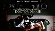 [Video] The Infectious Madness of Doctor Dekker | PS4 Xbox One Switch #Playstation4 #PS4 #Sony #videogames #playstation #gamer #games #gaming