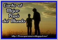 Frases para tu Muro: Carta al Mejor Papá del Mundo