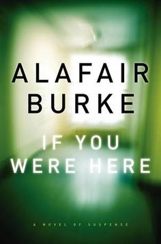 """If You Were Here by Alafair Burke. Pinner writes: """"Manhattan journalist McKenna Jordan is chasing the story of an unidentified woman who heroically pulled a teen aged boy from the subway tracks when she discovers that the woman in the subway's video bears a strong resemblance to Susan Hauptmann, a close friend who disappeared without a trace a decade earlier."""""""