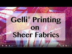 Enhance your art by adding a layer of monoprinted sheer fabric, such as organza  or habotai silk ! Watch this video demonstrating useful ti...