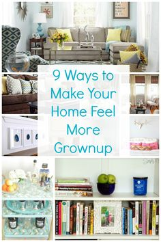 9 ways to make your home feel more grownup http://www.hometalk.com/l/8O2