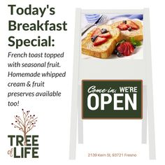 Don't miss today's breakfast special! Stop in and enjoy French Toast topped with Seasonal Fruit. Homemade whipped cream and fruit preserves available too! #Breakfast #Fresno