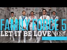 Family Force 5 let it be love lyrics