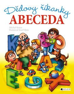 Dědovy říkanky – Abeceda   www.fragment.cz Books, Fictional Characters, Libros, Book, Fantasy Characters, Book Illustrations, Libri
