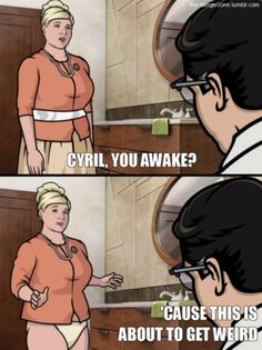 Pam is my spirit animal. OH HOW I LOVE ARCHER.