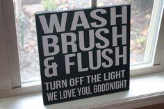 Kids Bathroom Sign Wash Brush and Flush by SimpleBlessingsNLife, via Etsy. -- Cute for kids :)