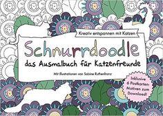 Schnurrdoodle - das Ausmalbuch für Katzenfreunde: Kreativ entspannen mit Katzen: Amazon.de: Sabine Ruthenfranz: Bücher
