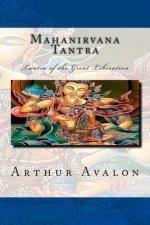 Mahanirvana Tantra : Tantra of the Great Liberation - Arthur Avalon