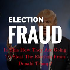 Major Election Fraud Alert – Is This How They Are Going To Steal The Election From Donald Trump?