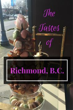 What to taste and drink in Richmond, British Columbia, Canada.