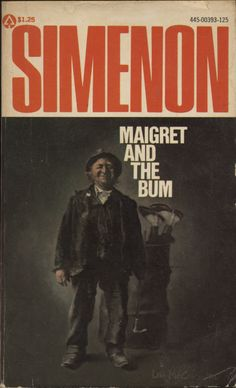 Maigret and the Bum, Georges Simenon, 1973