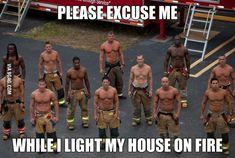 Hot firemen are hot - LOL Firefighter Memes, Stupid Funny Memes, Funny Relatable Memes, Funny Stuff, That's Hilarious, Hot Firefighters, Cute Country Boys, Lol, Funny